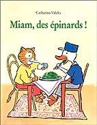 Miam, des épinards ! by Catharina Valckx