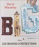 Macaulay, David: Les grandes constructions (French Edition)