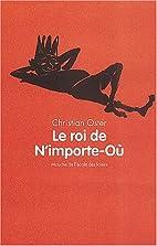 Le roi de N'Importe-Où by…