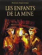 Les enfants de la mine by Fabian Grégoire