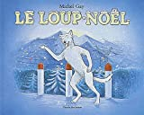 M. Gay: Le Loup-Noel (French Edition)