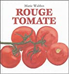 Rouge tomate by Marie Wabbes