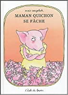 Maman Quichon se fâche by Anaïs…