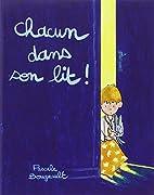 Chacun dans son lit ! by Pascale Bougeault