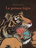 Le prince tigre (French edition) by Jiang…