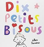 Dix petits bisous by Alex Sanders