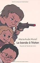 La bande de Tristan by Marie-Aude Murail