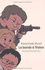 La bande de Tristan - Marie-Aude Murail