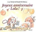 JOYEUX ANNIVERSAIRE LOLA by Carl Norac