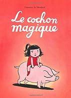 COCHON MAGIQUE (LE) by Dorothée de Monfreid