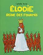 Elodie reine des fourmis by Ophélie Texier