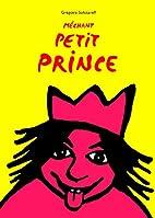 MÉCHANT PETIT PRINCE by Grégoire…