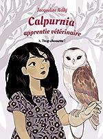 Calpurnia Apprentie Vétérinaire T3 - Trop Chouette! (Grand Format) - KellyJacqueline