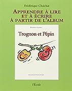 Trognon et Pépin de…