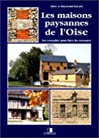 Les maisons paysannes de l'Oise: Les…