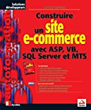 Reynolds, Matthew: Construire un site e-commerce avec ASP, VB, SQL Server et MTS (French Edition)