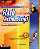 Sanders, Bill: Flash ActionScript: Atelier créatif (French Edition)