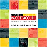 Nielsen, Jakob: L'Art De La Page d'Accueil: 50 Sites Web Passes Au Crible (French Edition)