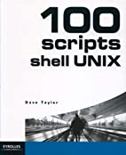 100 scripts Shell UNIX by Dave Taylor