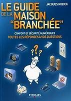 GUIDE DE LA MAISON BRANCHÉE (LE) by…