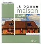 La bonne maison by Emmanuel Coste