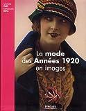 Charlotte Fiell: La mode des Années 1920 en images (French Edition)