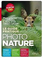 Photographier les animaux, la flore, et les…