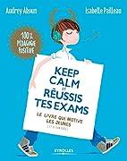 Keep calm et réussis tes exams ! by…