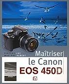 Maîtriser le Canon EOS 450D by Vincent…