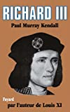 Kendall, Paul Murray: Richard III (French Edition)