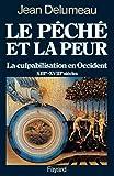 Delumeau, Jean: Le peche et la peur: La culpabilisation en Occident, XIIIe-XVIIIe siecles (French Edition)