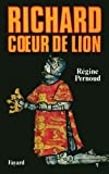 Pernoud, Regine: Richard Coeur de Lion (French Edition)