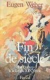 Weber, Eugen: Fin de siècle (French Edition)