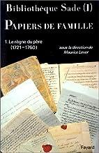 Bibliotheque Sade I: Papiers de Famille:…