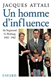 Attali, Jacques: Un homme d'influence, Sir Siegmund G Warburg (1902-1982) (French Edition)