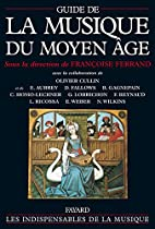 Guide de la musique du Moyen Age by…
