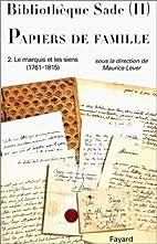 Bibliothèque Sade II: Papiers de Famille…