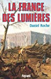 Roche, Daniel: La France Des Lumieres