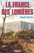 La France des Lumières by Daniel Roche