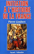 Initiation à l'histoire de la France by…