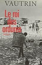 Le roi des ordures: Roman (French Edition)…