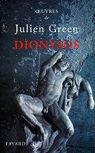 Oeuvres de Julien Green : Dionysos ou La…