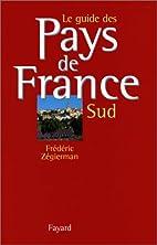 Le guide des pays de France by Frédéric…