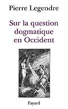 Sur la question dogmatique en Occident…