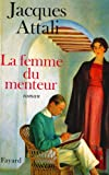 Attali, Jacques: La femme du menteur: Roman (French Edition)