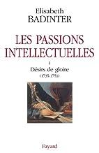 Les Passions intellectuelles, t. 1 : Désir…