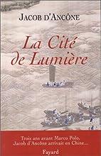 La Cité de lumière by J.…