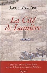 La Cité de lumière by Jacob…