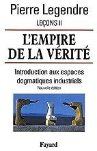 L'empire de la vérité by Pierre Legendre