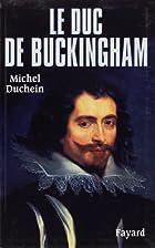 Le duc de Buckingham by Michel Duchein
